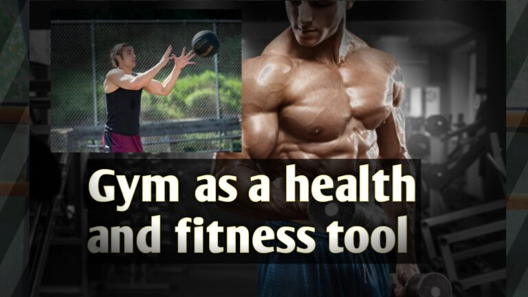 Gym as a health and fitness tool